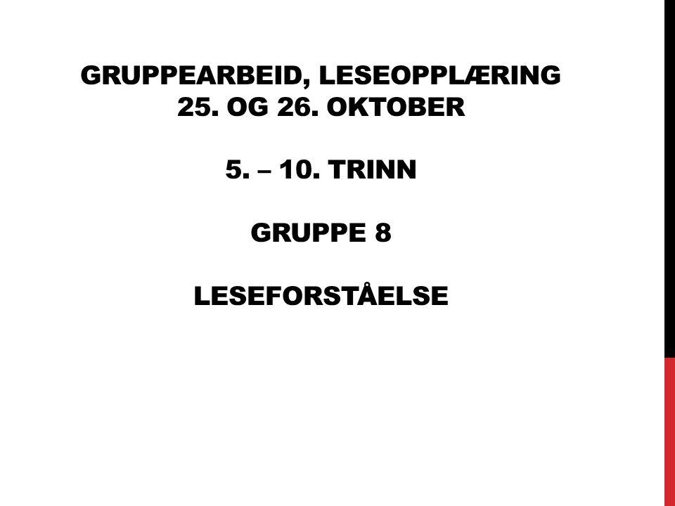 Gruppearbeid, Leseopplæring 25. og 26. oktober 5. – 10