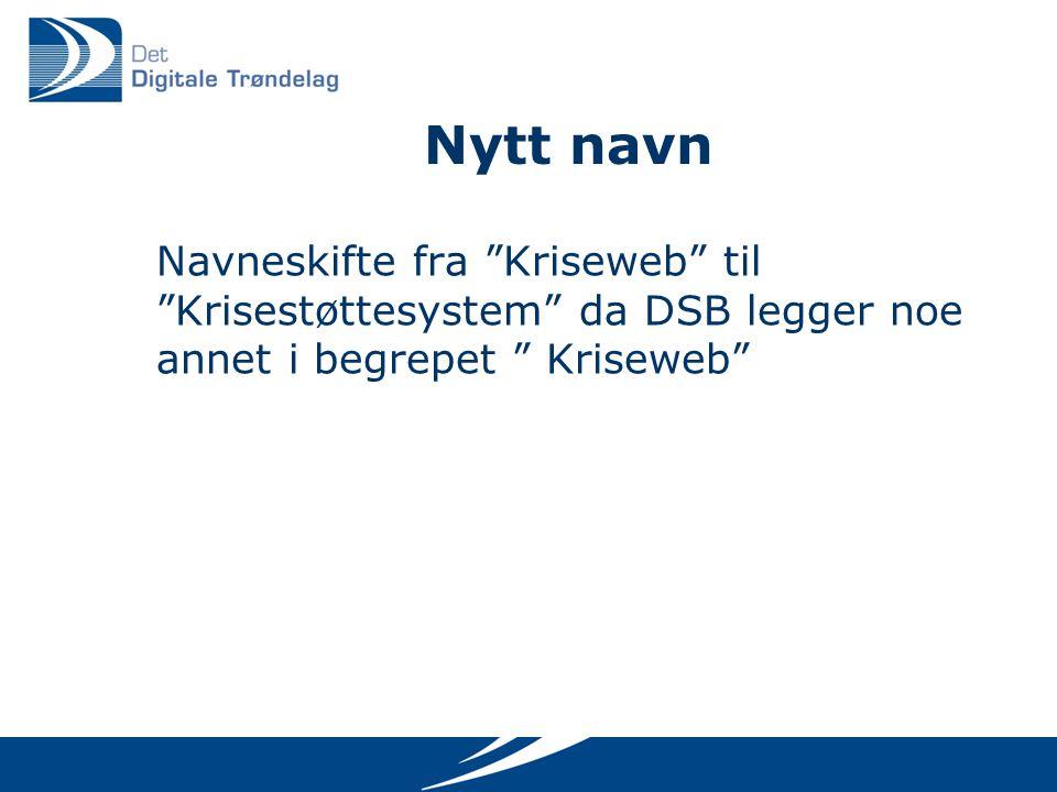 Nytt navn Navneskifte fra Kriseweb til Krisestøttesystem da DSB legger noe annet i begrepet Kriseweb