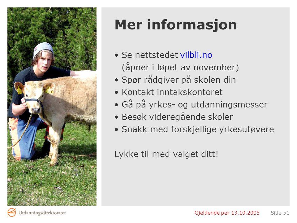 Mer informasjon Se nettstedet vilbli.no (åpner i løpet av november)