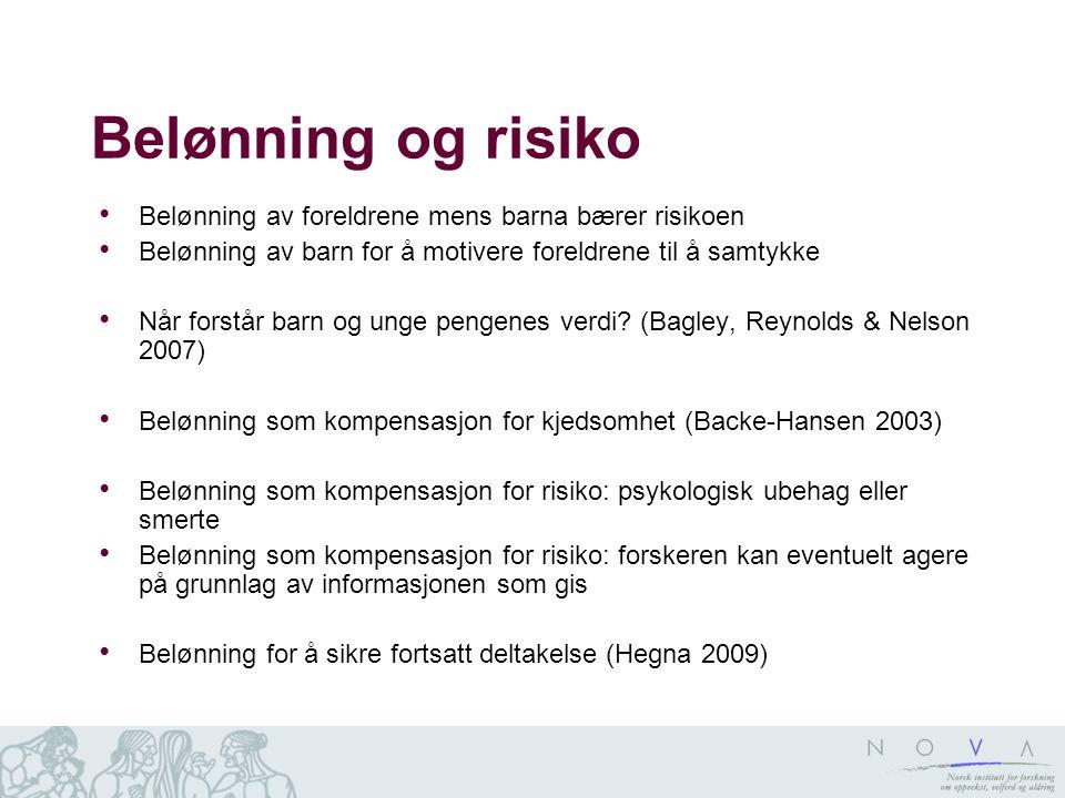 Belønning og risiko Belønning av foreldrene mens barna bærer risikoen