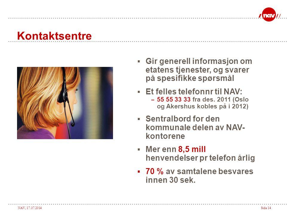 Kontaktsentre Gir generell informasjon om etatens tjenester, og svarer på spesifikke spørsmål. Et felles telefonnr til NAV: