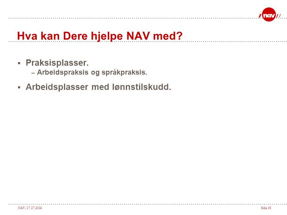 Hva kan Dere hjelpe NAV med