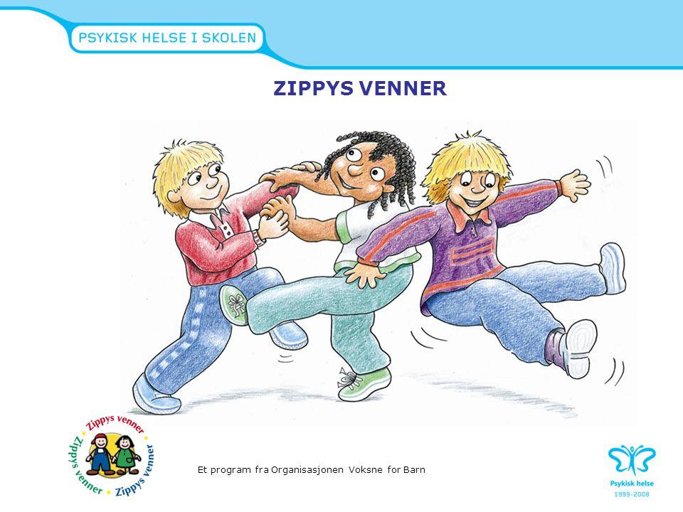 ZIPPYS VENNER Et program fra Organisasjonen Voksne for Barn