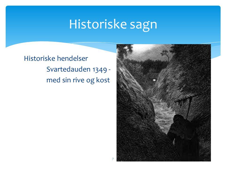 Historiske sagn Historiske hendelser Svartedauden 1349 -
