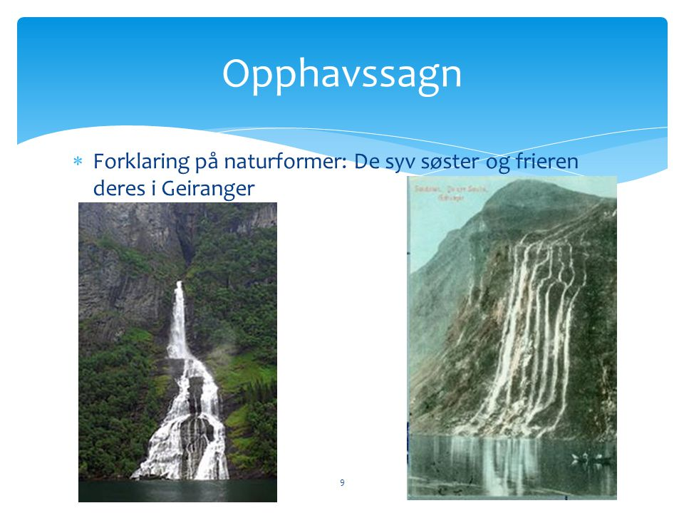 Opphavssagn Forklaring på naturformer: De syv søster og frieren deres i Geiranger