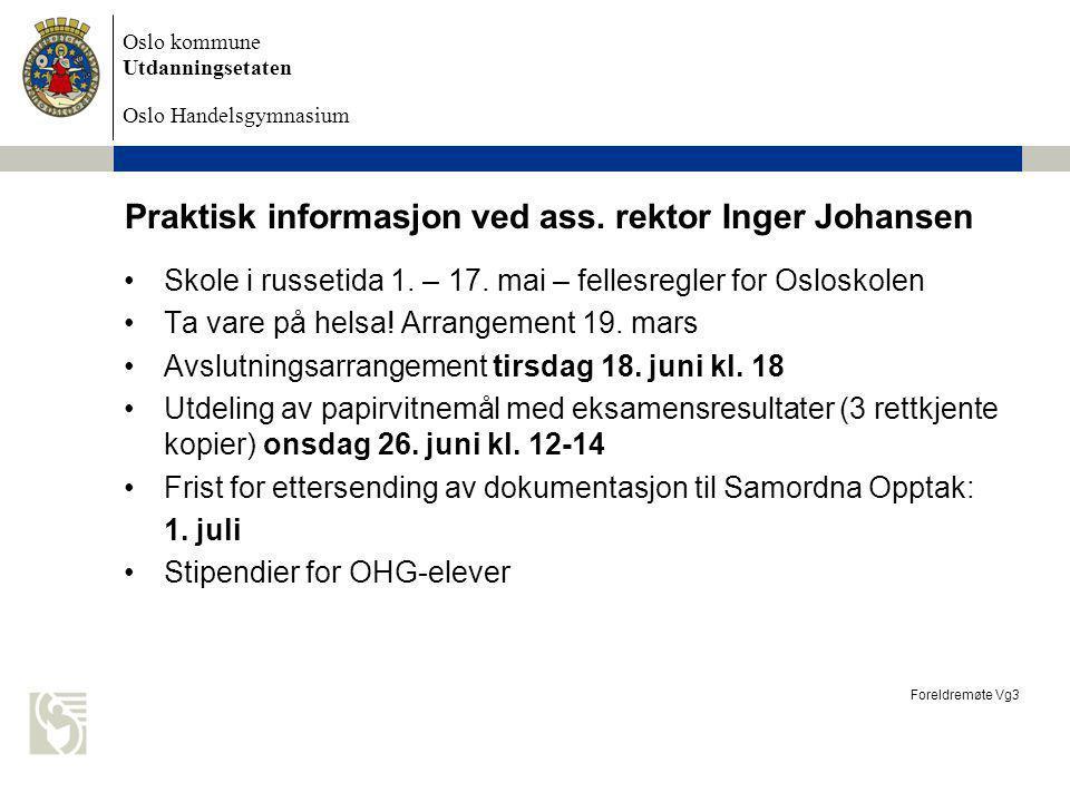 Praktisk informasjon ved ass. rektor Inger Johansen
