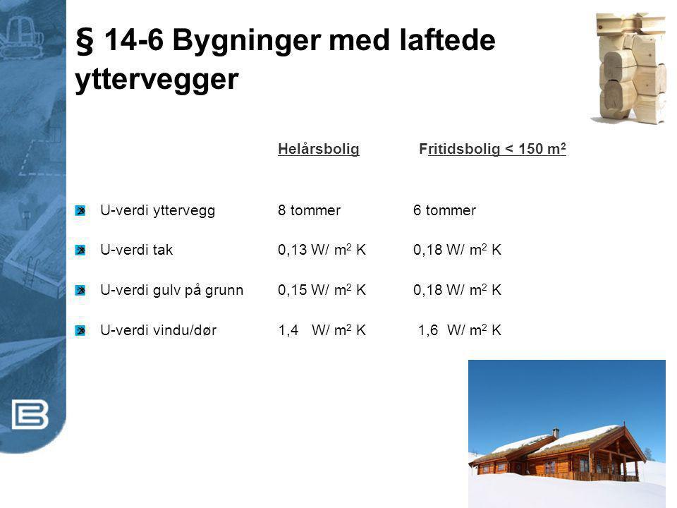 § 14-6 Bygninger med laftede yttervegger