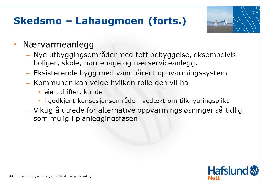 Skedsmo – Lahaugmoen (forts.)