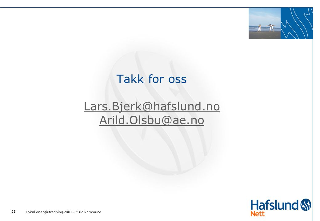 Takk for oss Lars.Bjerk@hafslund.no Arild.Olsbu@ae.no