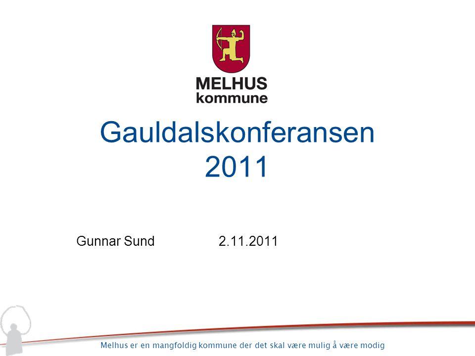 Gauldalskonferansen 2011 Gunnar Sund 2.11.2011