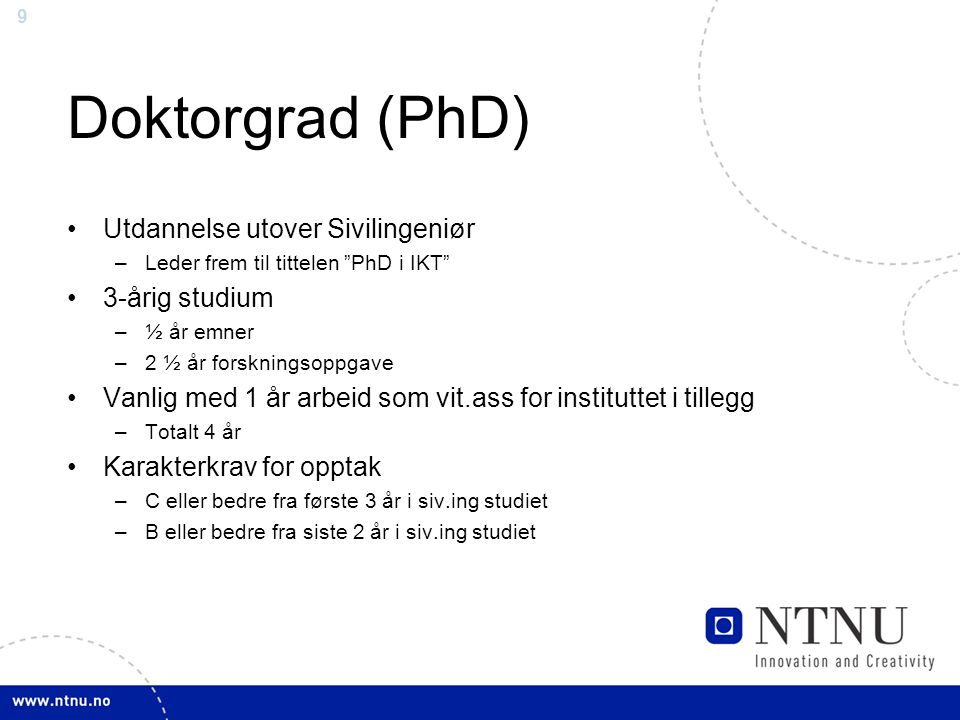 Doktorgrad (PhD) Utdannelse utover Sivilingeniør 3-årig studium