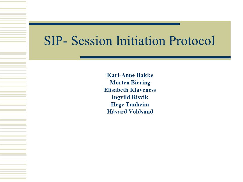 SIP- Session Initiation Protocol