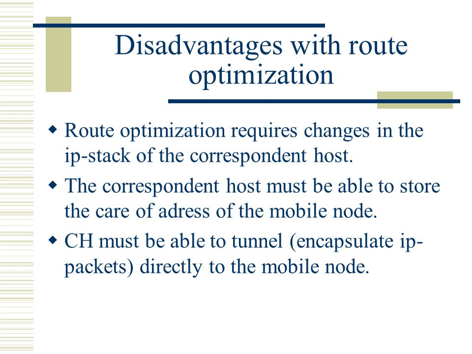 Disadvantages with route optimization