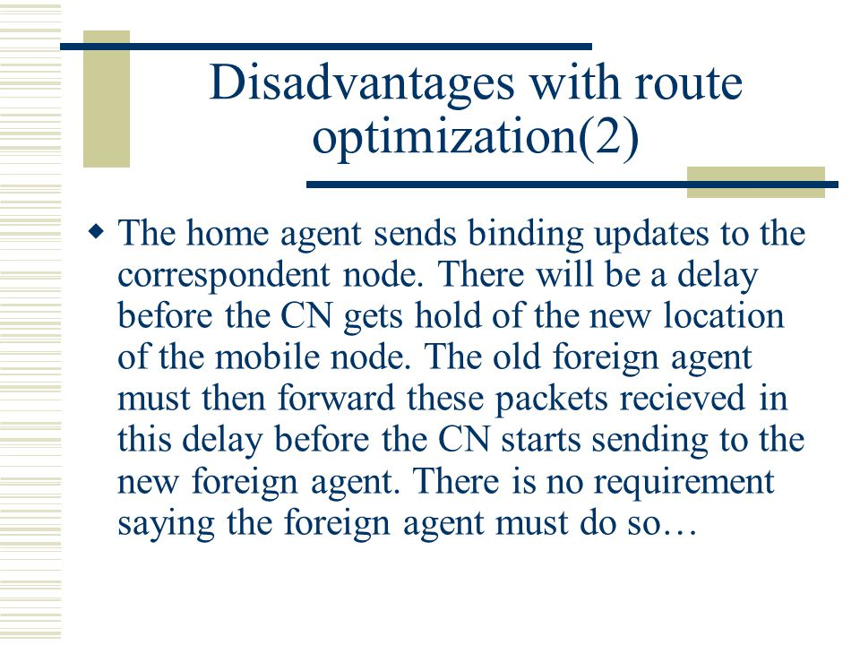 Disadvantages with route optimization(2)