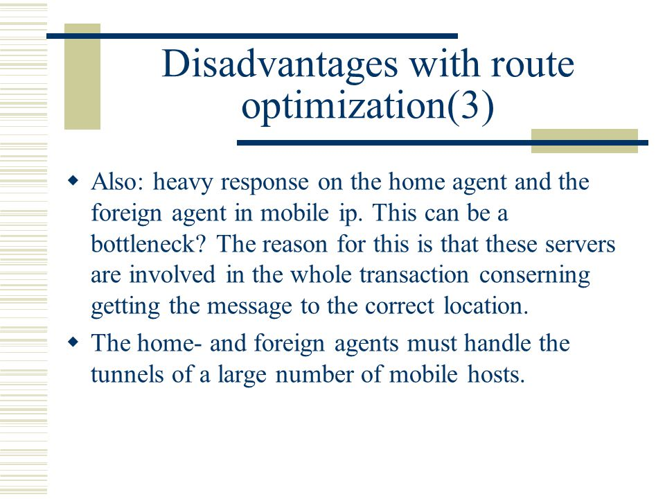 Disadvantages with route optimization(3)