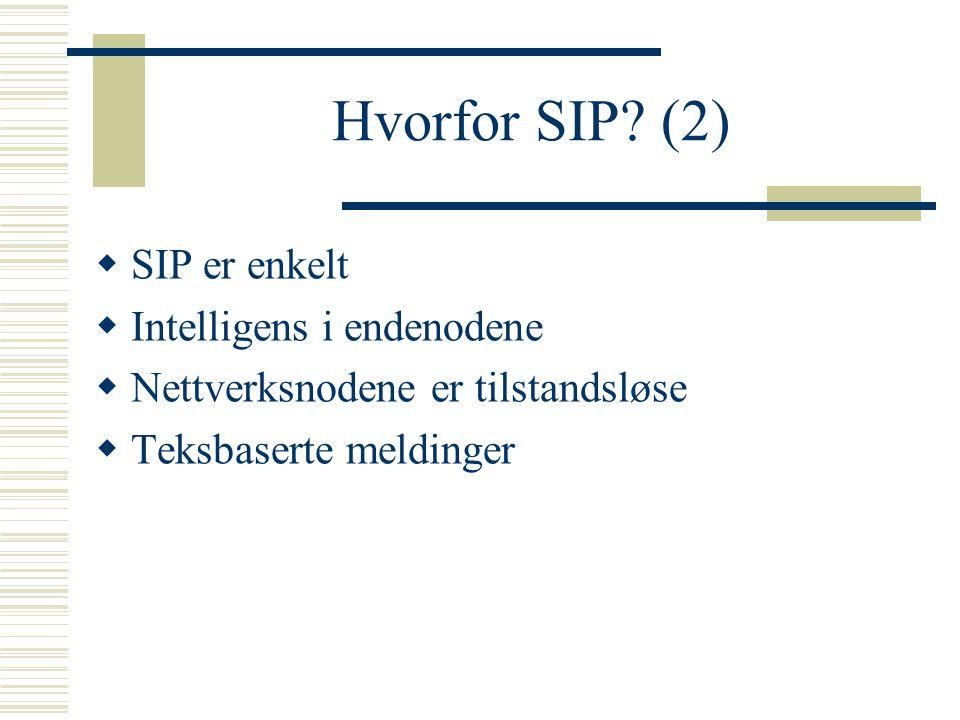 Hvorfor SIP (2) SIP er enkelt Intelligens i endenodene