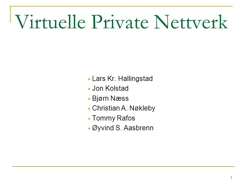 Virtuelle Private Nettverk