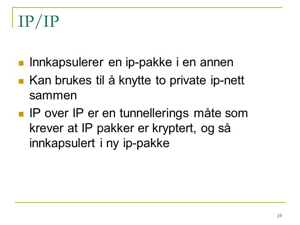 IP/IP Innkapsulerer en ip-pakke i en annen