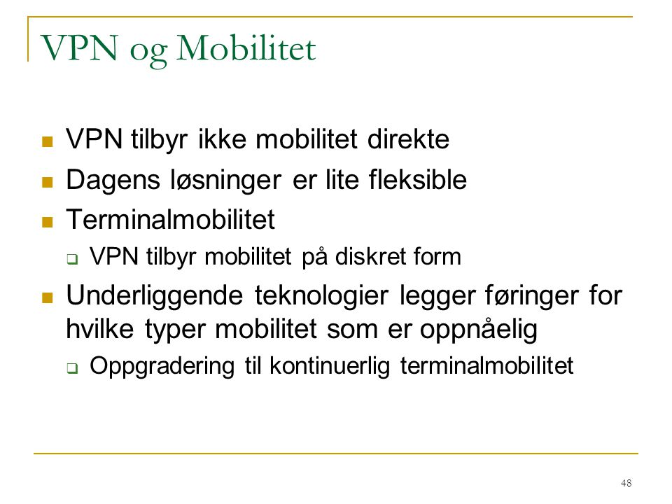 VPN og Mobilitet VPN tilbyr ikke mobilitet direkte