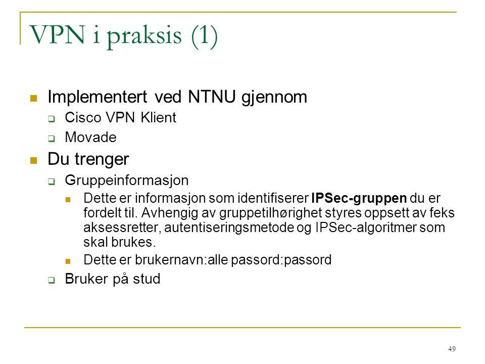 VPN i praksis (1) Implementert ved NTNU gjennom Du trenger