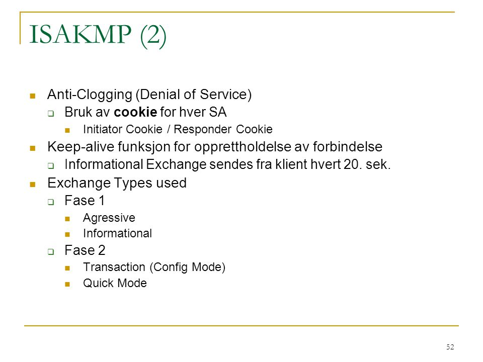 ISAKMP (2) Anti-Clogging (Denial of Service)