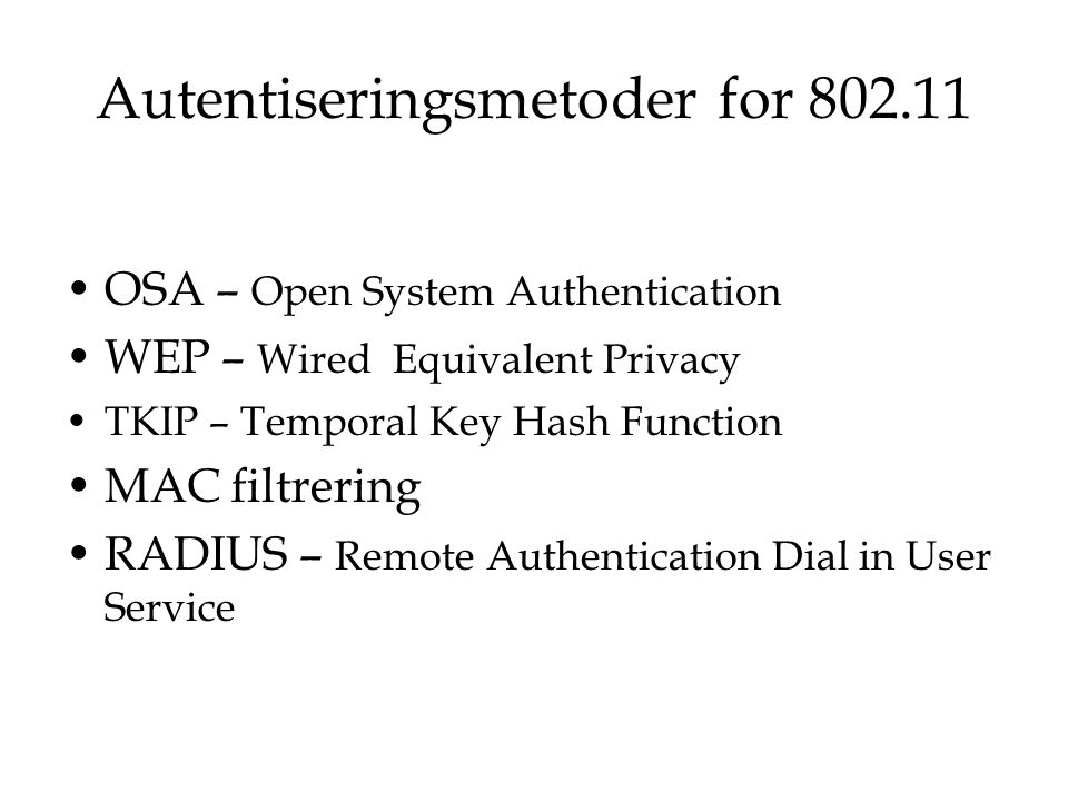 Autentiseringsmetoder for 802.11