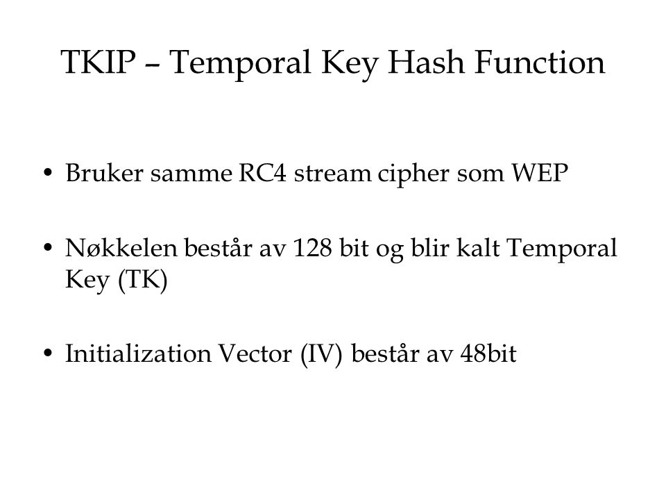 TKIP – Temporal Key Hash Function
