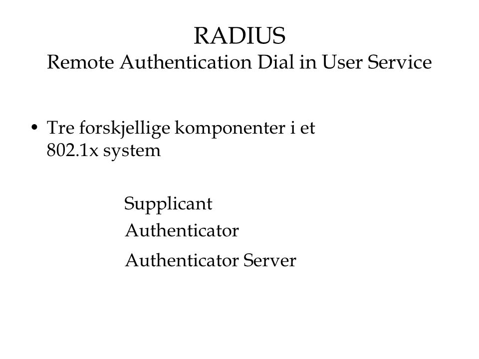 RADIUS Remote Authentication Dial in User Service