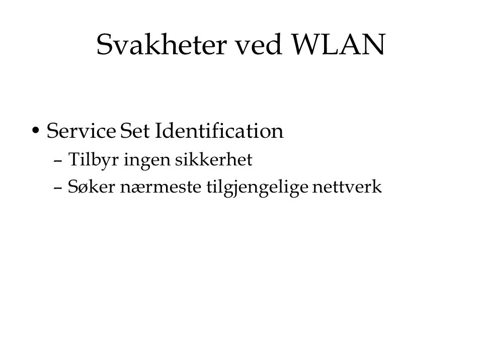 Svakheter ved WLAN Service Set Identification Tilbyr ingen sikkerhet