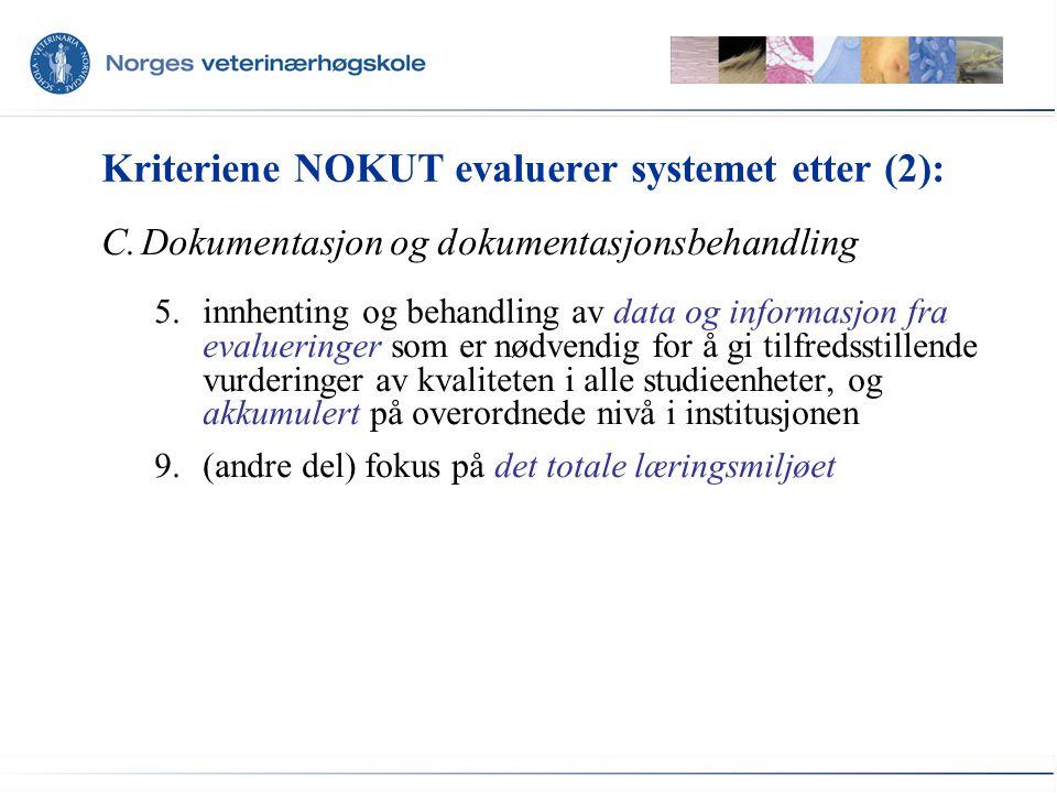 Kriteriene NOKUT evaluerer systemet etter (2):