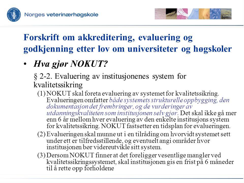 § 2-2. Evaluering av institusjonenes system for kvalitetssikring