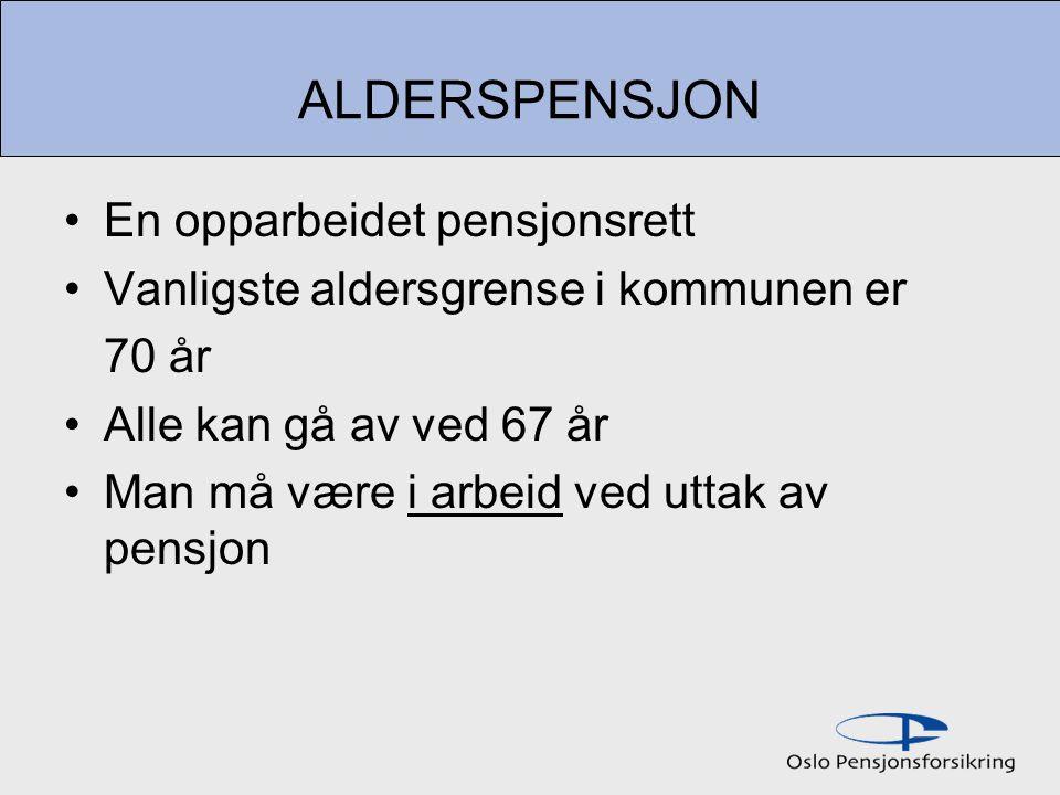 ALDERSPENSJON En opparbeidet pensjonsrett