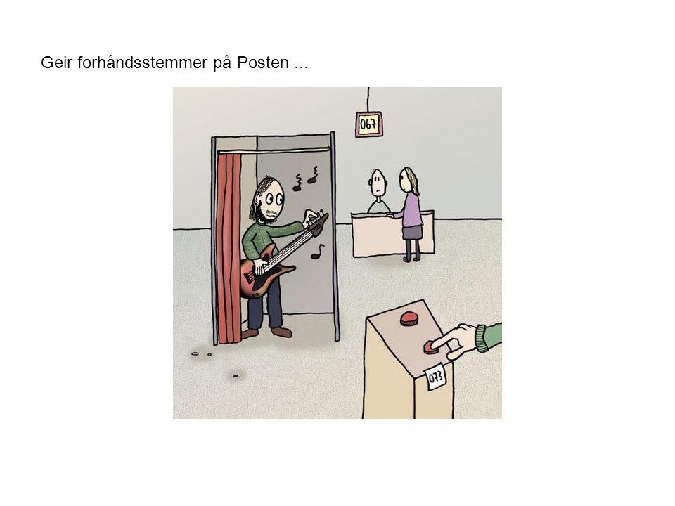 Geir forhåndsstemmer på Posten ...