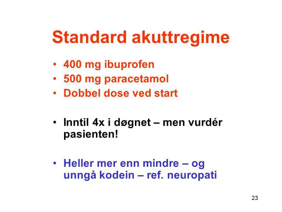 Standard akuttregime 400 mg ibuprofen 500 mg paracetamol