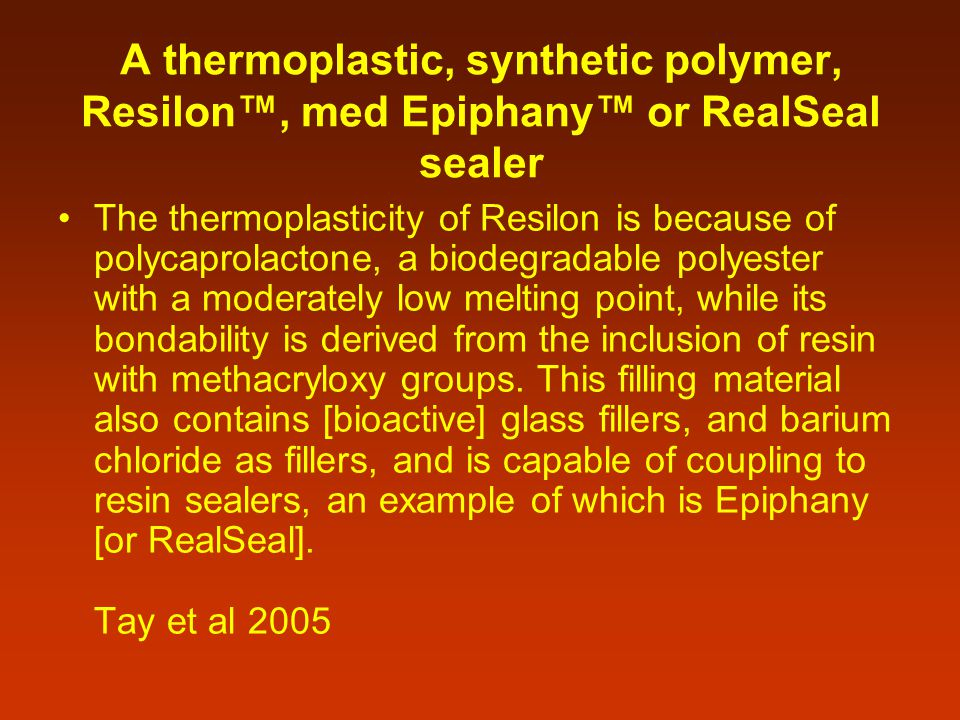 A thermoplastic, synthetic polymer, Resilon™, med Epiphany™ or RealSeal sealer