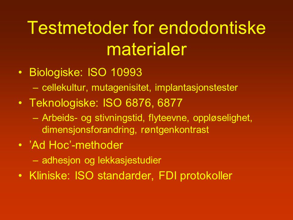 Testmetoder for endodontiske materialer