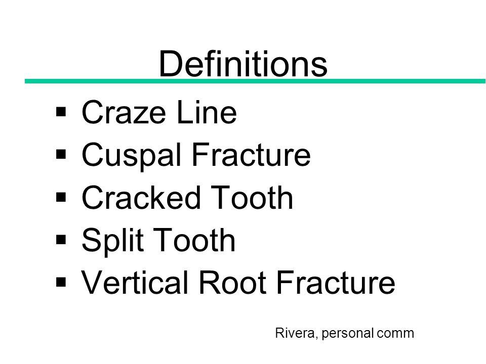 Definitions Craze Line Cuspal Fracture Cracked Tooth Split Tooth