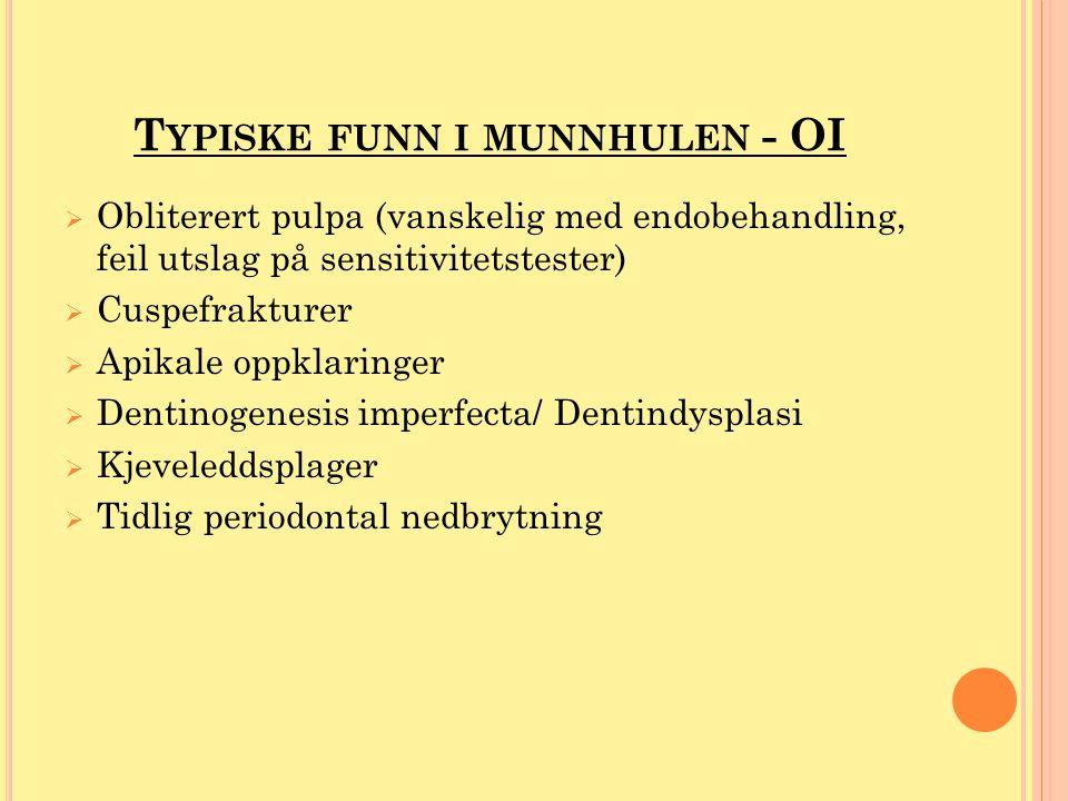 Typiske funn i munnhulen - OI