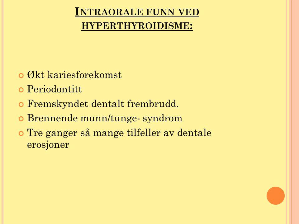 Intraorale funn ved hyperthyroidisme: