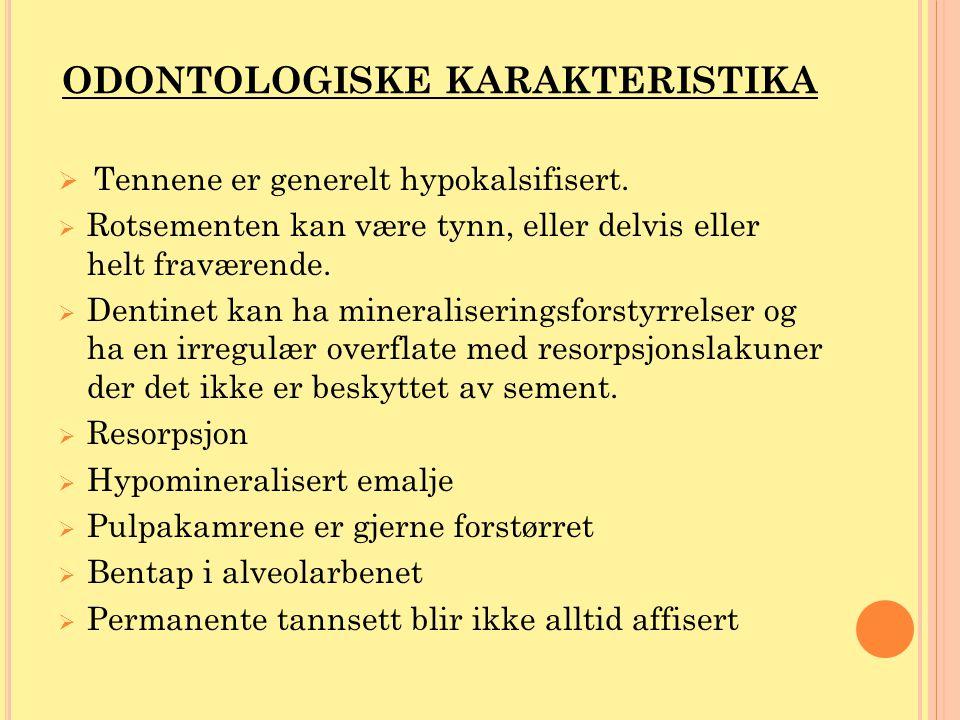 ODONTOLOGISKE KARAKTERISTIKA