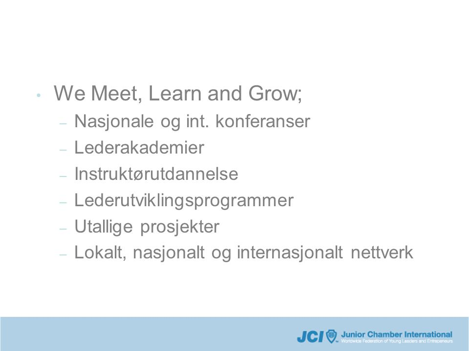 We Meet, Learn and Grow; Nasjonale og int. konferanser Lederakademier