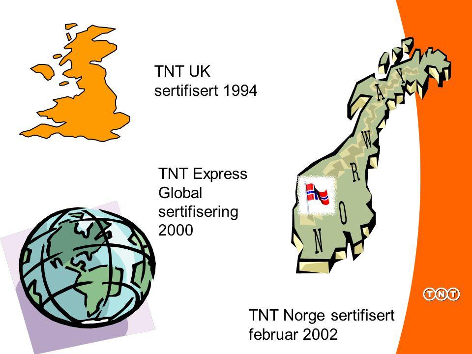 TNT UK sertifisert 1994 TNT Norge sertifisert februar 2002 TNT Express Global sertifisering 2000
