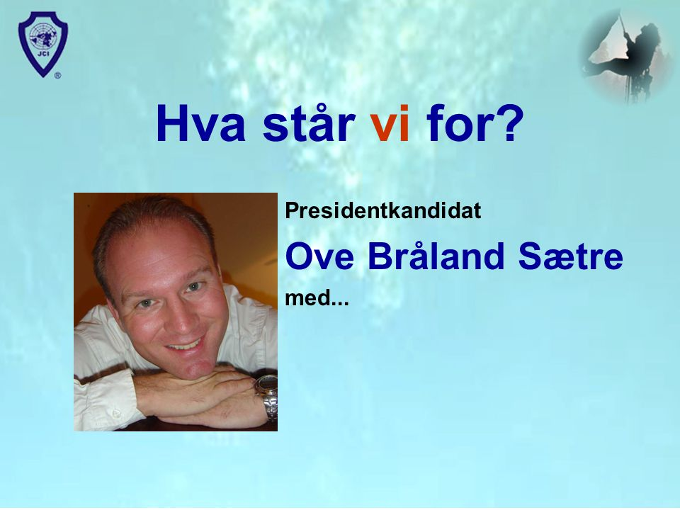 Presidentkandidat Ove Bråland Sætre med...