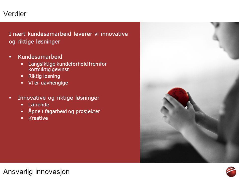 Verdier I nært kundesamarbeid leverer vi innovative