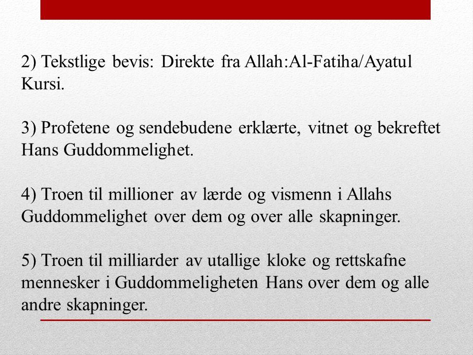 2) Tekstlige bevis: Direkte fra Allah:Al-Fatiha/Ayatul Kursi.