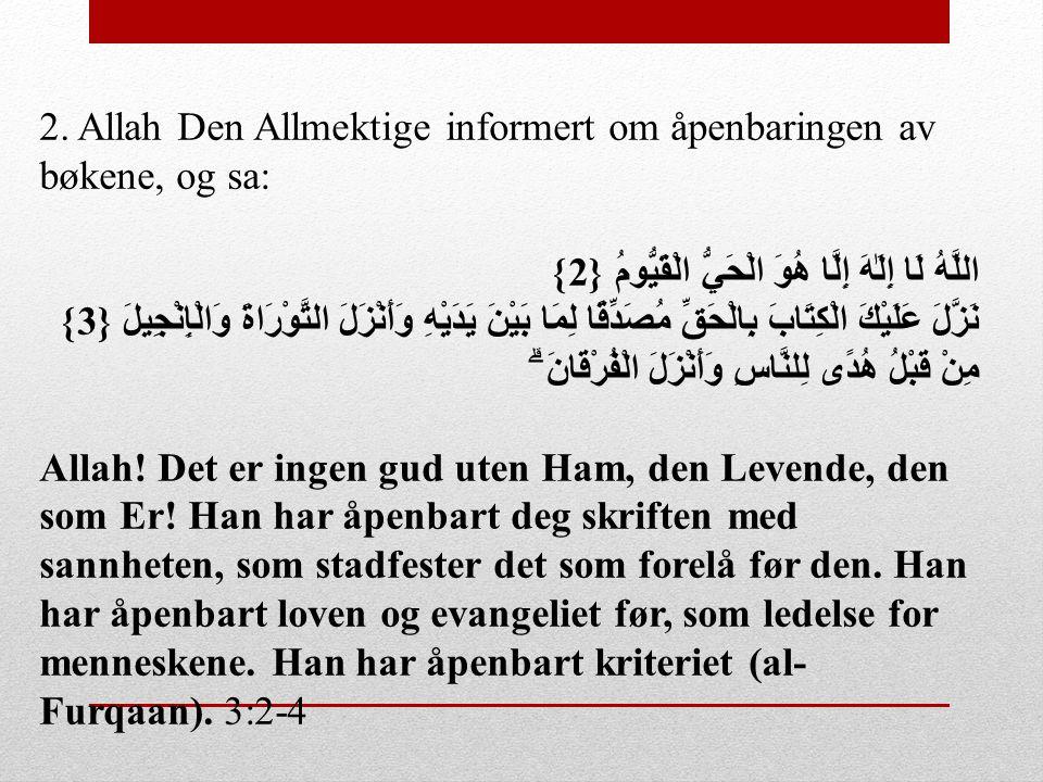 2. Allah Den Allmektige informert om åpenbaringen av bøkene, og sa: