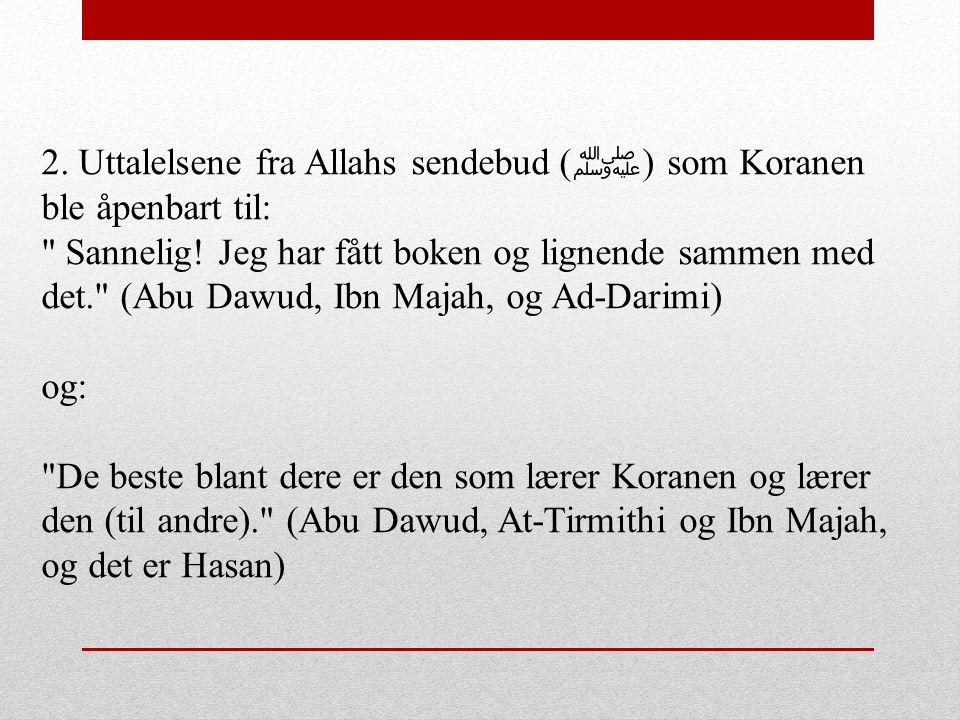 2. Uttalelsene fra Allahs sendebud (ﷺ) som Koranen ble åpenbart til: