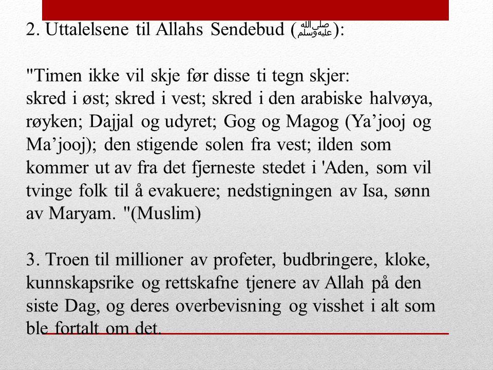 2. Uttalelsene til Allahs Sendebud (ﷺ):