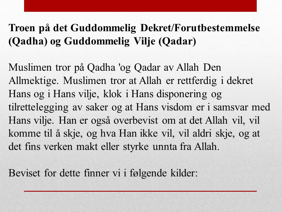 Troen på det Guddommelig Dekret/Forutbestemmelse (Qadha) og Guddommelig Vilje (Qadar)