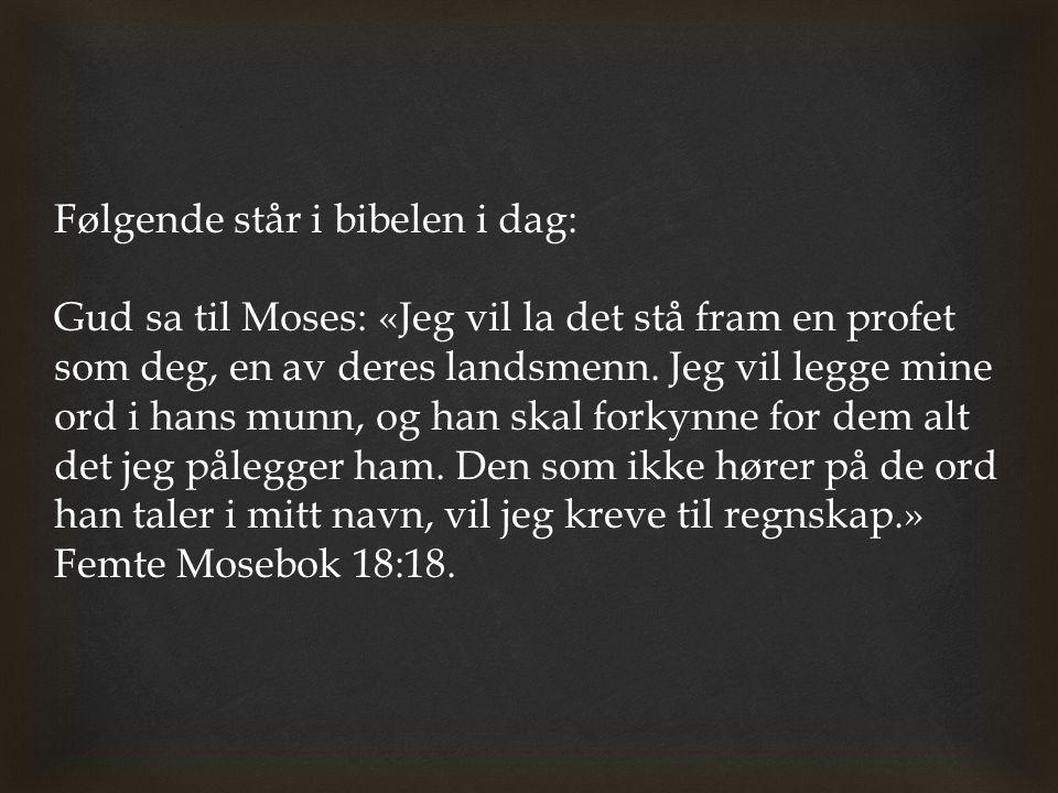 Følgende står i bibelen i dag: